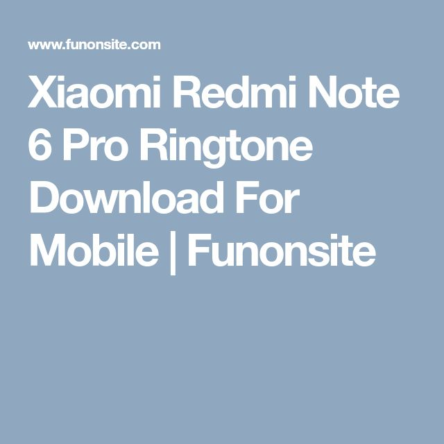 Xiaomi Redmi Note 6 Pro Ringtone Download For Mobile Funonsite