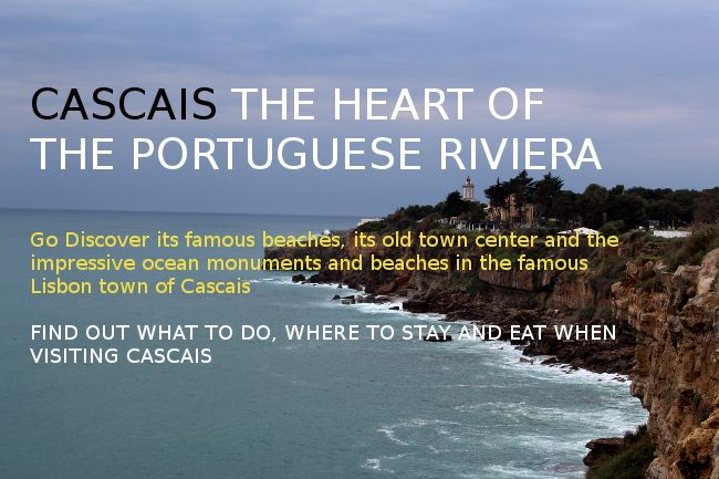 Go Discover Cascais, the heart of the Portuguese Riviera! - Go Discover Portugal travel