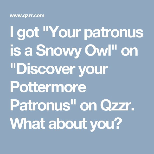 "I got ""Your patronus is a Snowy Owl"" on ""Discover your Pottermore Patronus"" on Qzzr. What about you?"