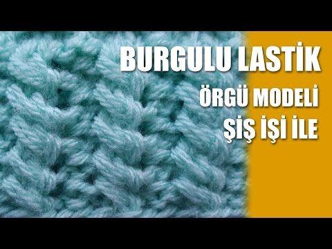 Burgulu Lastik Örgü Modeli - Şiş İşi İle Örgü Modelleri - YouTube