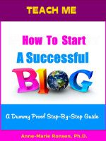 Teach Me How to Start A Successful Blog: A Dummy Proof Step-By-Step Guide, an ebook by Anne-Marie Ronsen at Smashwords
