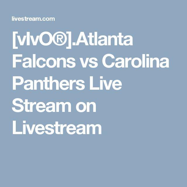 [vIvO®].Atlanta Falcons vs Carolina Panthers Live Stream on Livestream