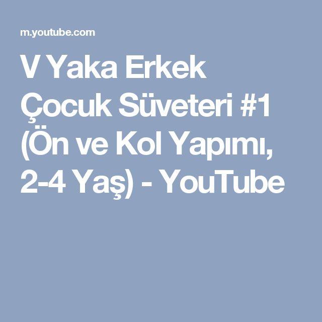 V Yaka Erkek Çocuk Süveteri #1 (Ön ve Kol Yapımı, 2-4 Yaş) - YouTube
