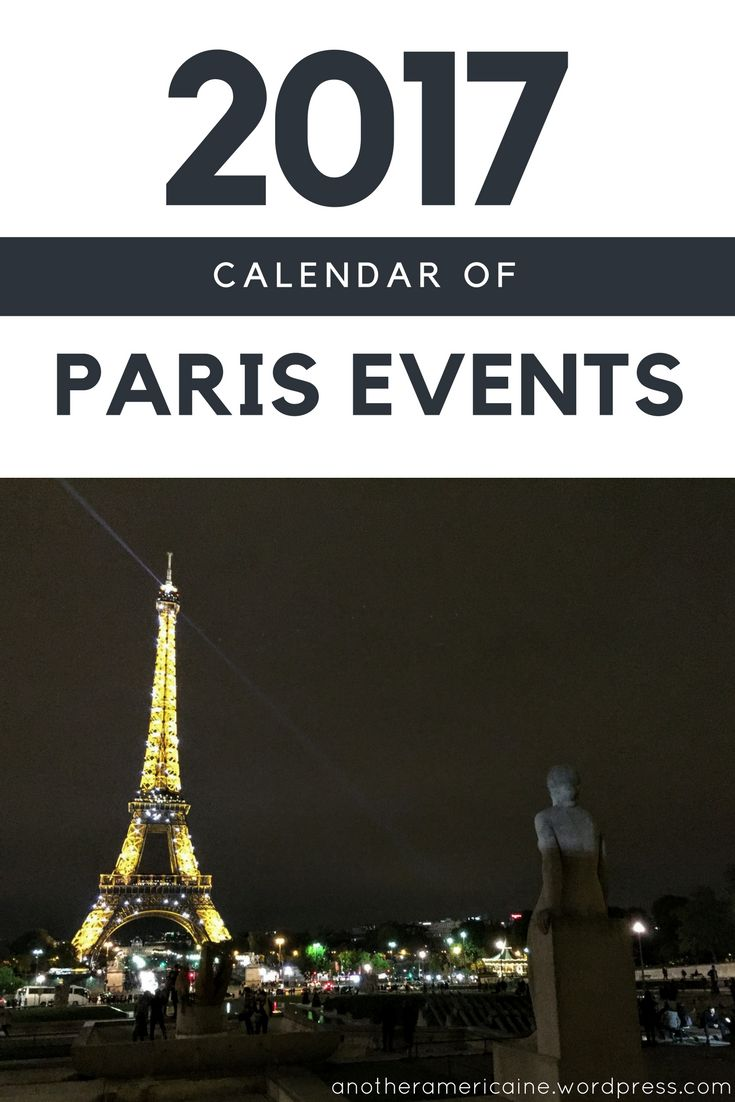 What's on the calendar for 2017 in Paris? Here's a list of some top events happening all year!