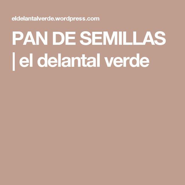 PAN DE SEMILLAS | el delantal verde
