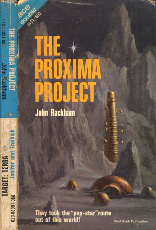 scificovers:  Ace Double H-91: The Proxima Projectby John Rackham 1968. Cover art by John Schoenherr.