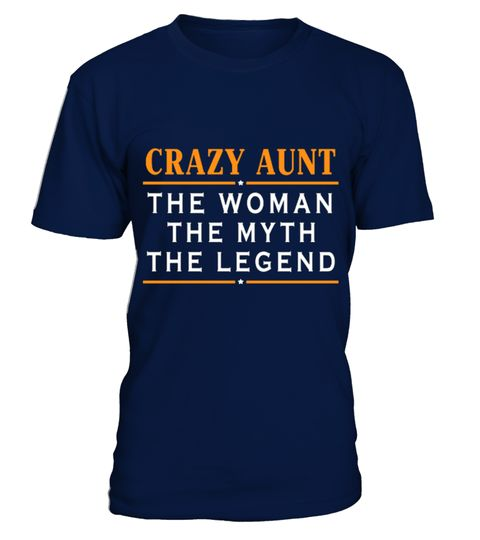# CRAZY AUNT THE WOMAN THE MYTH THE LEGEND T SHIRT .  CRAZY-AUNT-THE-WOMAN-THE-MYTH-THE-LEGEND-T-SHIRT