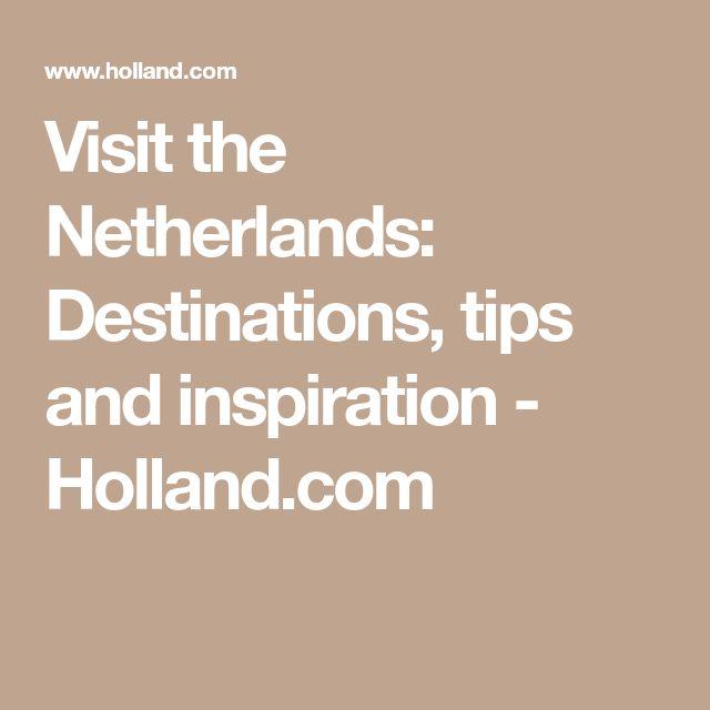Visit the Netherlands: Destinations, tips and inspiration - Holland.com