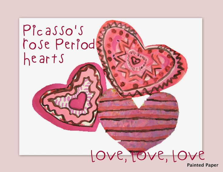 PAINTED PAPER: Picasso's Rose Period Hearts