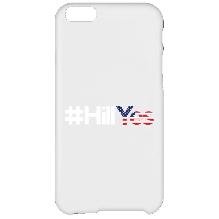 #HillYes Hillary Clinton 2016 for President Hill Yes T-Shirt-01 iPhone 6 Plus Case