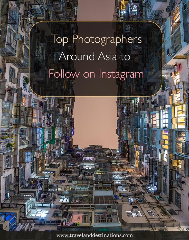 Top Photographers Around Asia to Follow on Instagram