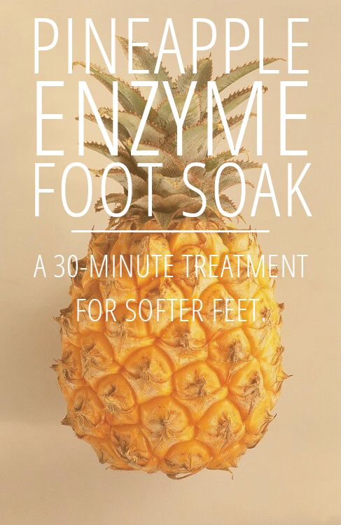 Want softer feet in 30 minutes, naturally? Try this Pineapple Enzyme Foot Soak.