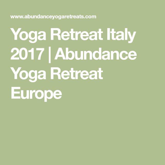 Yoga Retreat Italy 2017 | Abundance Yoga Retreat Europe