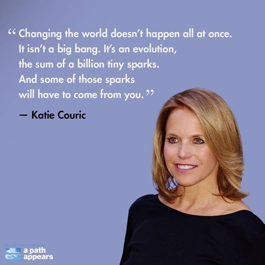 Inspirational words from journalist and author Katie Couric.