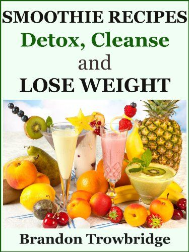 Smoothie Recipes Detox, Cleanse and Lose Weight (Nutrition for Healthy Living)  http://www.mysharedpage.com/smoothie-recipes-detox-cleanse-and-lose-weight-nutrition-for-healthy-living