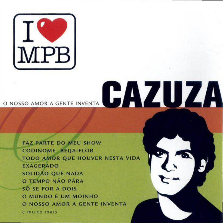 I Love MPB - O Nosso Amor A Gente Inventa by Cazuza