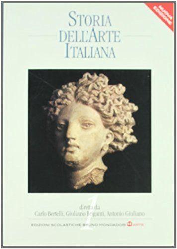 Storia dell'arte italiana. Per le Scuole superiori: 1: Amazon.it: Carlo Bertelli, Giuliano Briganti, Antonio Giuliano: Libri