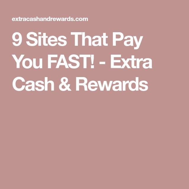 9 Sites That Pay You FAST! - Extra Cash & Rewards