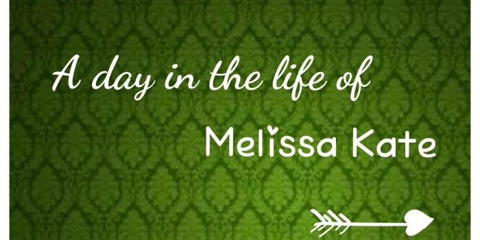 A Day in the Life of Melissa Kate.... an update  Blog post www.melissakatebooks.com