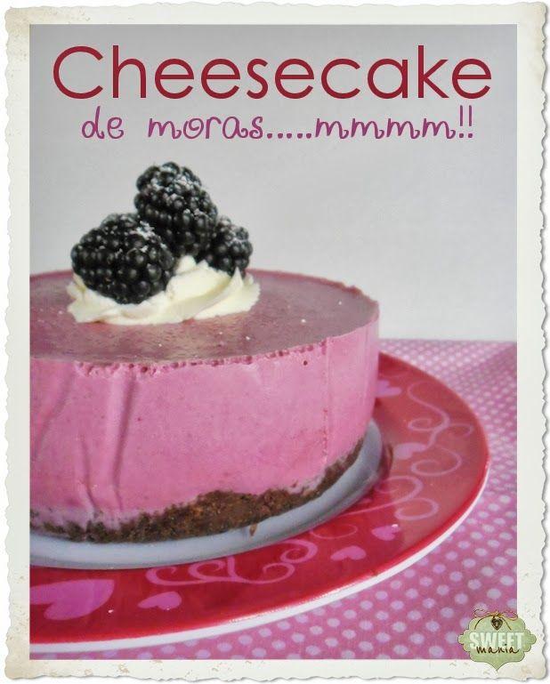 Sweet Mania: Cheesecake de moras (sin horno) / Blackberries cheesecake (no-bake)