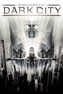 DARK CITY (1998) - A man struggles with memories of his past, including a wife he cannot remember, in a nightmarish world with no sun and run by beings with telekinetic powers who seek the souls of humans.