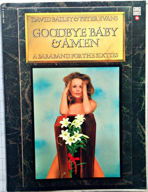 David Bailey's 1960s classic photography book Goodbye Baby & Amen