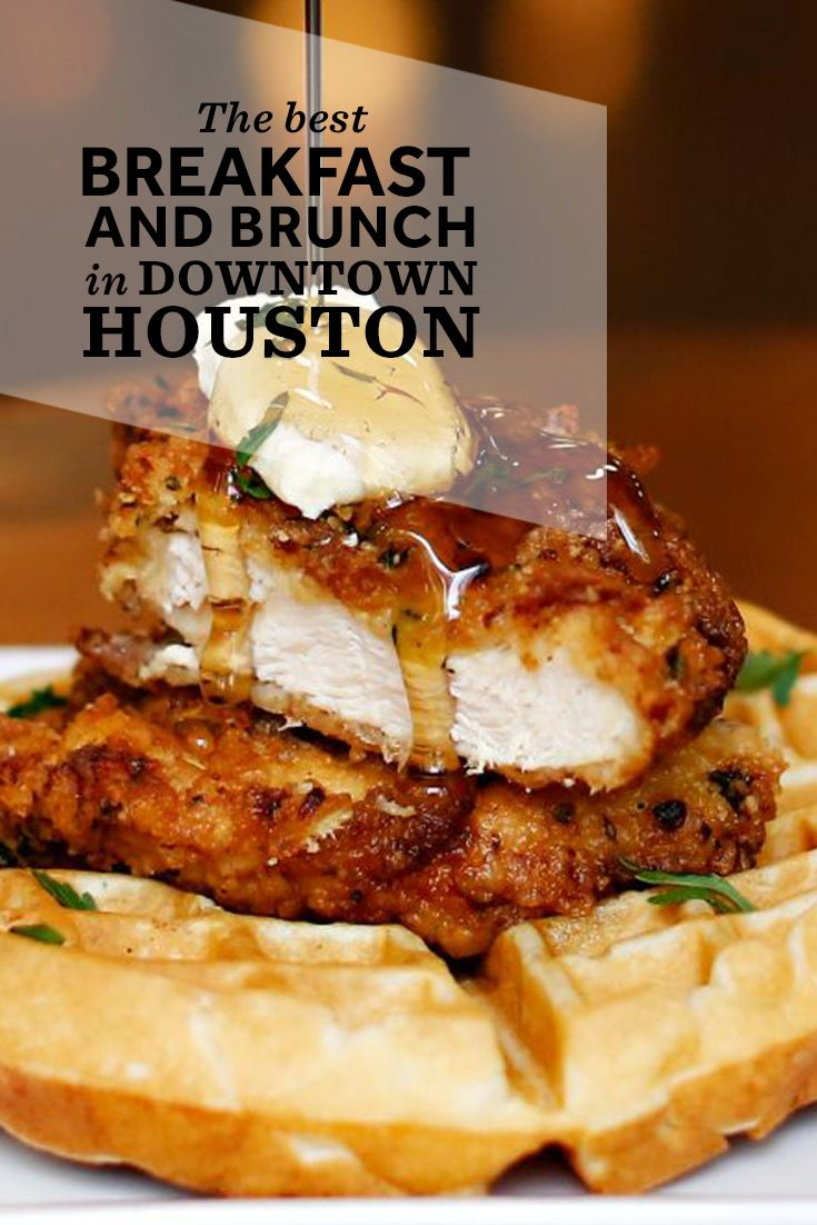 The best breakfast and brunch places in downtown Houston.