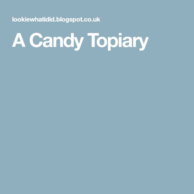 A Candy Topiary