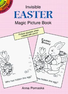 Invisible Easter Magic Picture Book (Dover Little Activity Books) by Anna Pomaska. Save 7 Off!. $1.39. Publication: June 15, 1998. Series - Dover Little Activity Books. Publisher: Dover Publications (June 15, 1998). Rub the blank spaces on each page and watch 16 holiday-related figures and objects come magically to life. Easter-time fun for youngsters the year round.                                                         Show more                               Show less