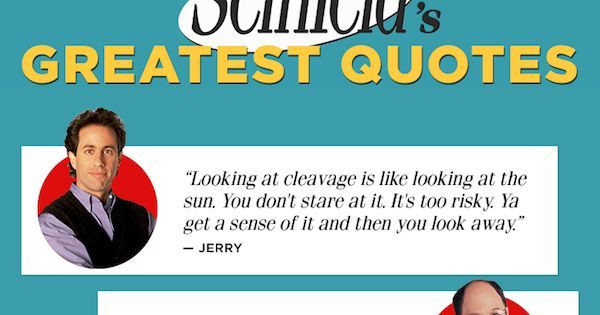 THE GREATEST QUOTES FROM YOUR FAVORITE 'SEINFELD' CHARACTERS