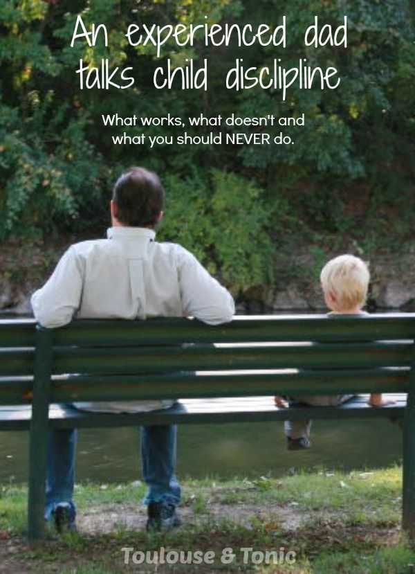 An experienced dad's thoughts on child discipline - what works, what doesn't and what never to do
