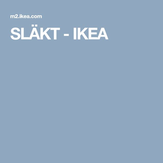 SLÄKT - IKEA