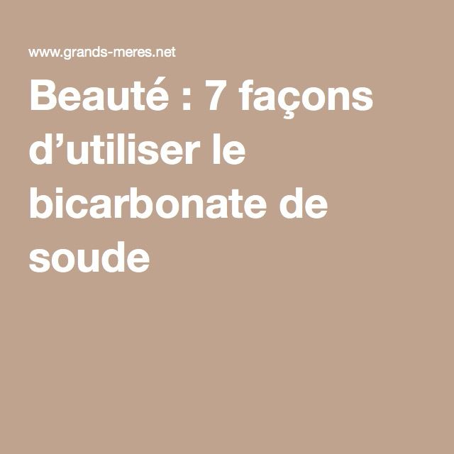 Beauté : 7 façons d'utiliser le bicarbonate de soude