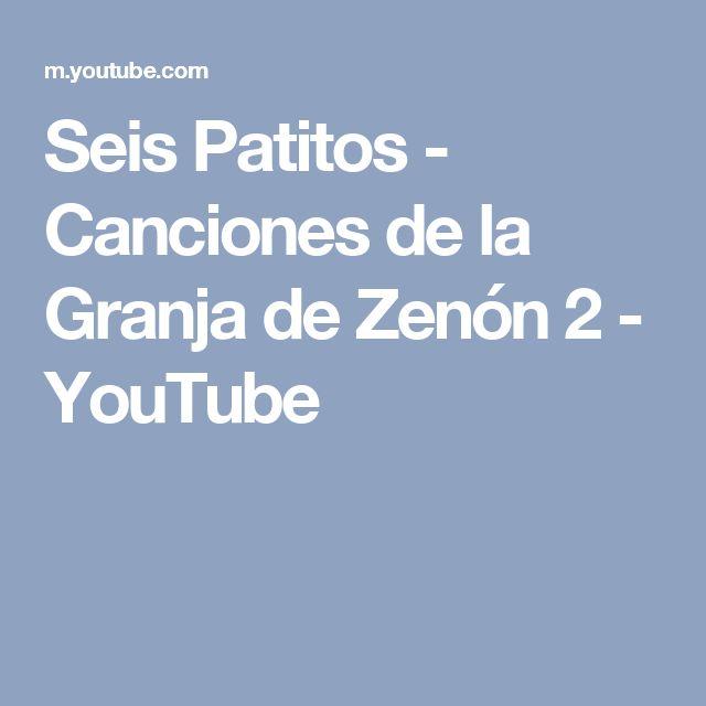 Seis Patitos - Canciones de la Granja de Zenón 2 - YouTube