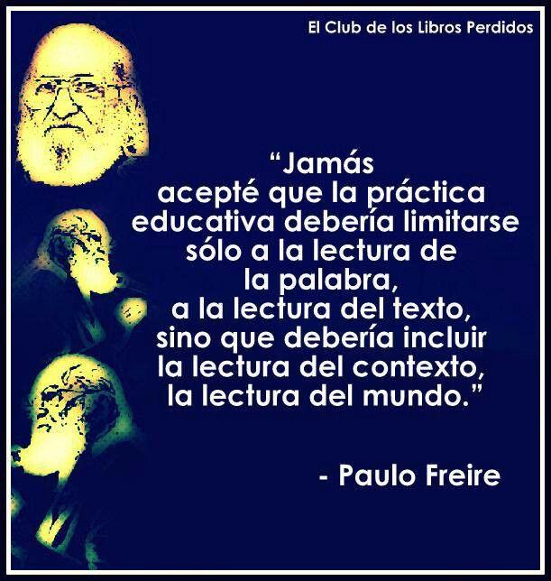 Jamás acepté.  Paulo Freire Contexto.