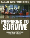 Preparing to Survive: SAS and Elite Forces Guide by Chris McNab, Amber Books. What are you going to do if the water supply stops? Or if there's no food on sale any more? If there's no electricity? Or if law and order breaks down? Will you manage? Would you make the right decisions? Are you ready for this? SAS And Elite Forces Guide: Preparing To Survive teaches you all the skills and offers you all the tips and information you may need if things really go wrong.