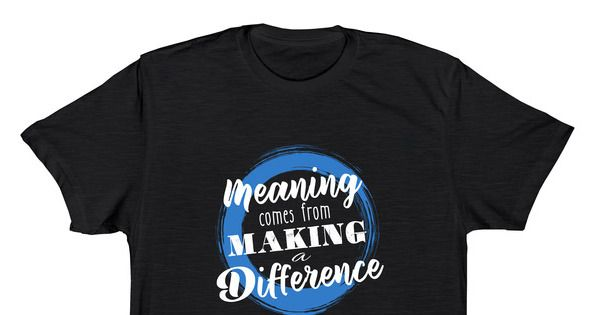 "Oasis' Mobility Matters - Meaning comes from Making a Difference t-shirt to support Mobility Matters. Buy this ""Meaning comes from Making a Difference"" t-shirt to support the Oasis humanitarian..."