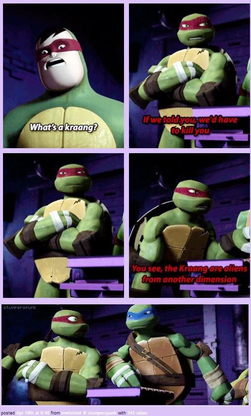 Me:don't worry Raph, I'd do the same thing*high five*