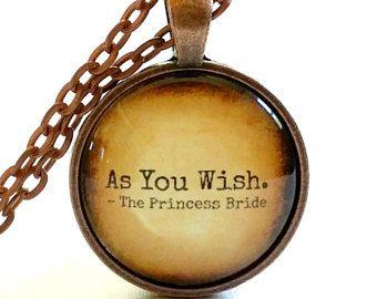 Princess Bride Quote Necklace | Glass Pendant | As You Wish | Romantic Gift Idea | Free Gift Box