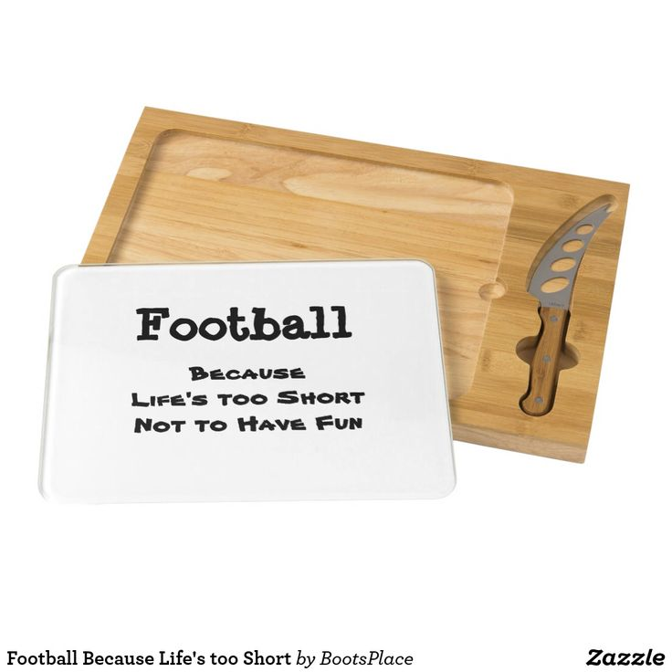 Football Because Life's too Short Cheese Platter