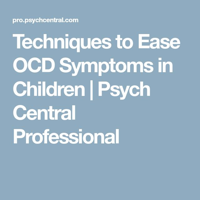 Techniques to Ease OCD Symptoms in Children   Psych Central Professional