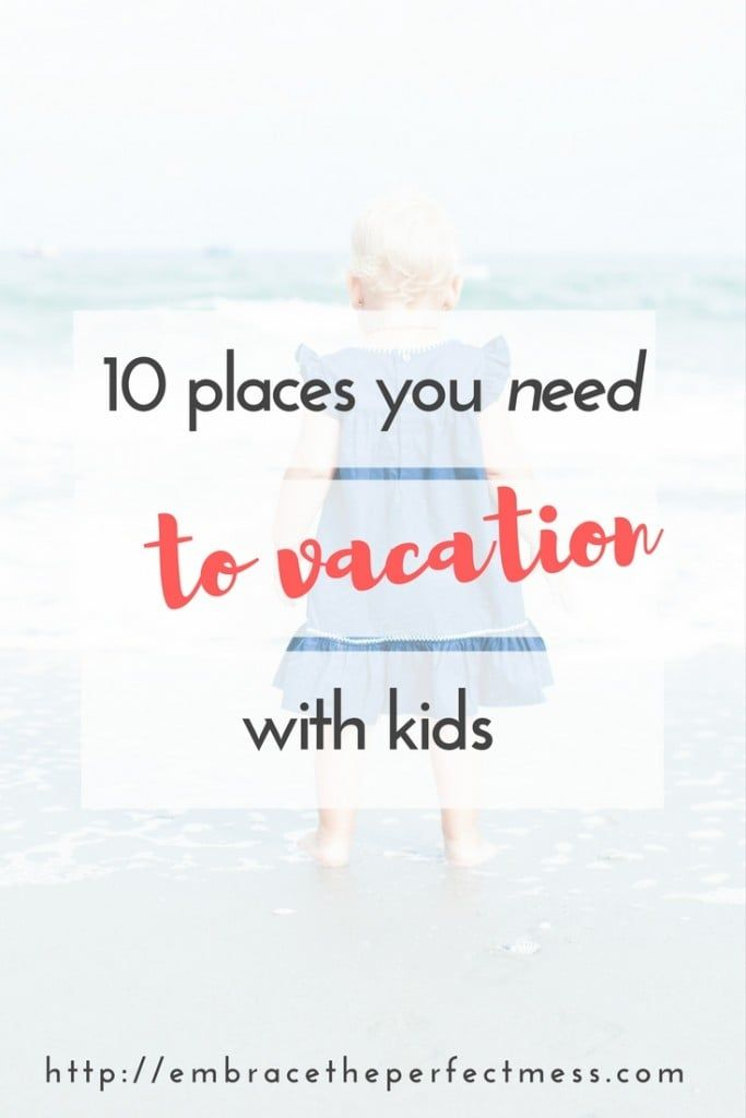 Great vacation spots for families with kids | traveling with kids | Places to visit with kids