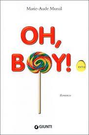 """teste fiorite. libri per bambini, spunti e appunti per adulti con l'orecchio acerbo: """"Oh, boy!"""" di Marie Aude Murail"""