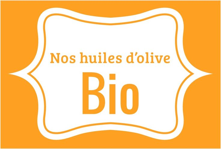 Nos huiles d'olive Bio - Jardin d'Orante - www.jardindorante.fr
