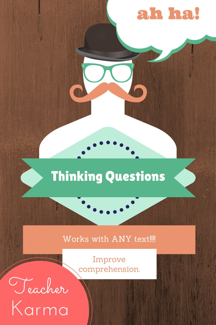 Improve reading comprehension with THINKING QUESTIONS. They are perfect to use with ANY fiction or non-fiction text. TeacherKarma.com #comprehension #reading