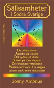 """""""Sällsamheter i södra Sverige"""" av Jonny Ambrius"""