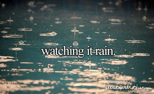 So I hate when it rains during the day, but I love it when it's raining at night while I'm in bed<3