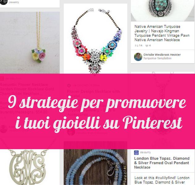 9 strategie funzionanti per promuovere i tuoi gioielli su Pinterest