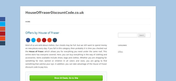 Using coupons and promotion codes is obviously a good action to do if you you do not let the chits convince you to purchase things that you actually do not need -- House of Fraser promo -- http://houseoffraserdiscountcode.co.uk/