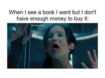 Image result for when i see a book i want to buy but don't have enough money